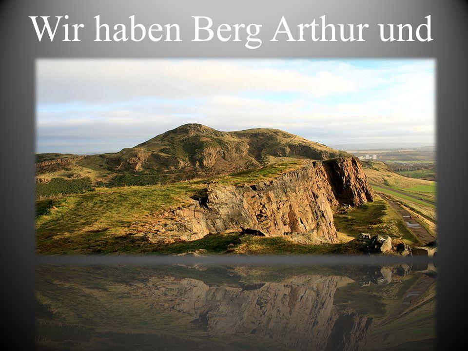 Wir haben Berg Arthur und