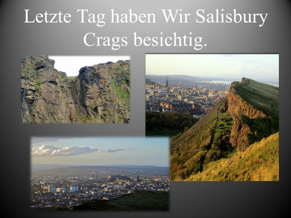 Letzte Tag haben Wir Salisbury Crags besichtig.