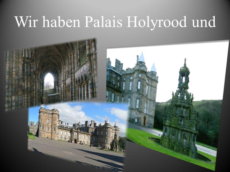 Wir haben Palais Holyrood und