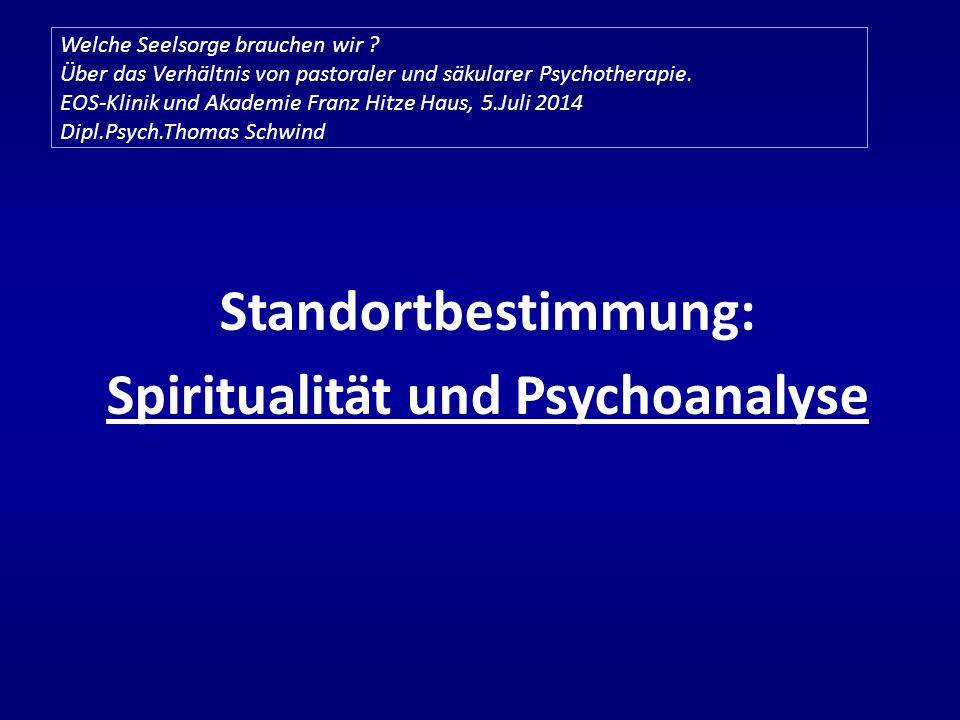 Welche Seelsorge brauchen wir ? Über das Verhältnis von pastoraler und säkularer Psychotherapie. EOS-Klinik und Akademie Franz Hitze Haus, 5.Juli 2014