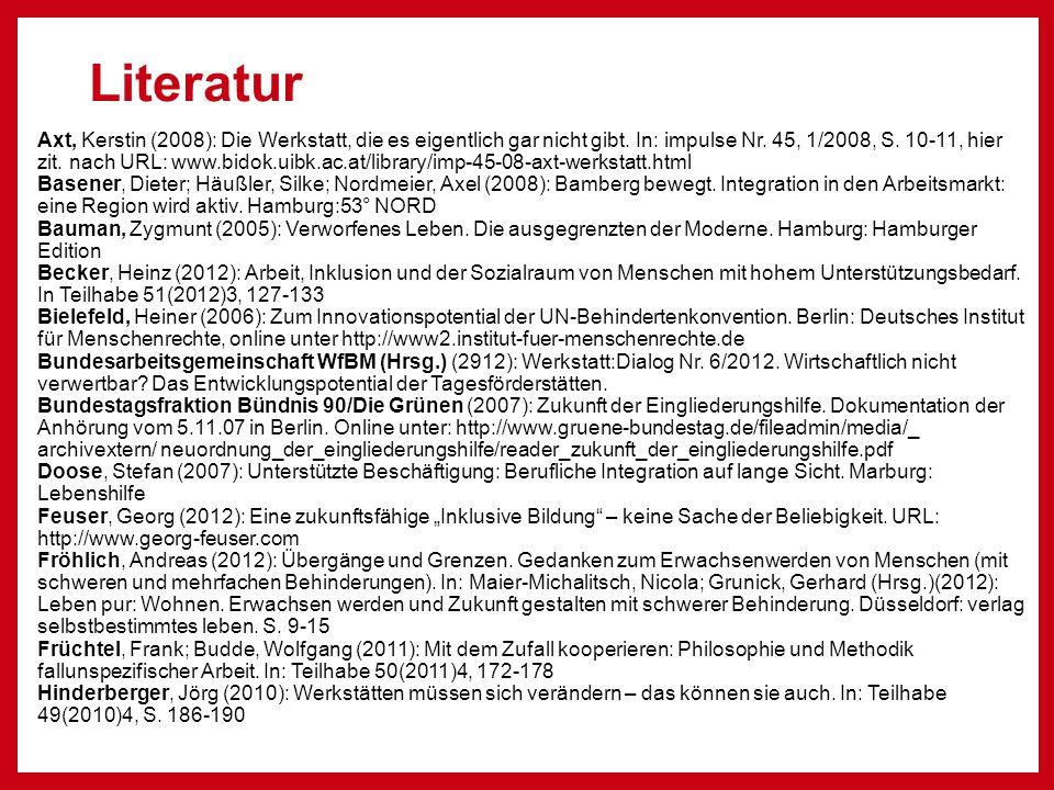 Literatur Axt, Kerstin (2008): Die Werkstatt, die es eigentlich gar nicht gibt.