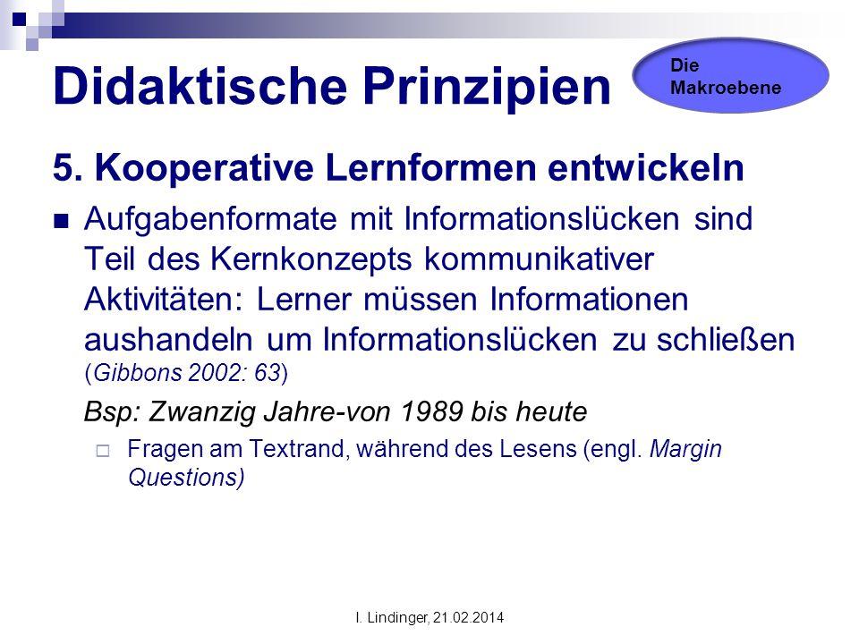 Didaktische Prinzipien 5. Kooperative Lernformen entwickeln Aufgabenformate mit Informationslücken sind Teil des Kernkonzepts kommunikativer Aktivität