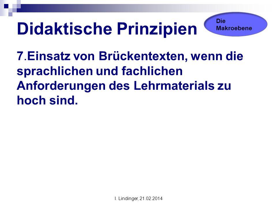 Didaktische Prinzipien 7.Einsatz von Brückentexten, wenn die sprachlichen und fachlichen Anforderungen des Lehrmaterials zu hoch sind. Die Makroebene