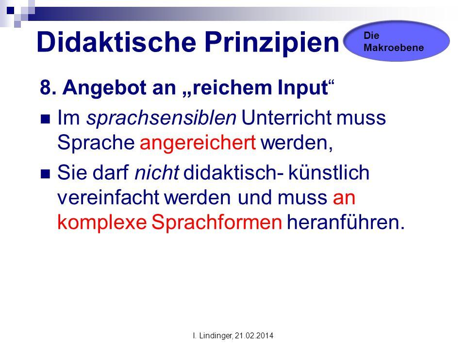 """Didaktische Prinzipien 8. Angebot an """"reichem Input"""" Im sprachsensiblen Unterricht muss Sprache angereichert werden, Sie darf nicht didaktisch- künstl"""
