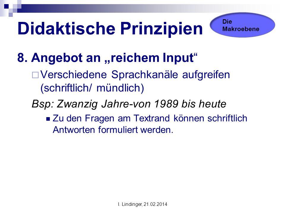 """Didaktische Prinzipien 8. Angebot an """"reichem Input""""  Verschiedene Sprachkanäle aufgreifen (schriftlich/ mündlich) Bsp: Zwanzig Jahre-von 1989 bis he"""