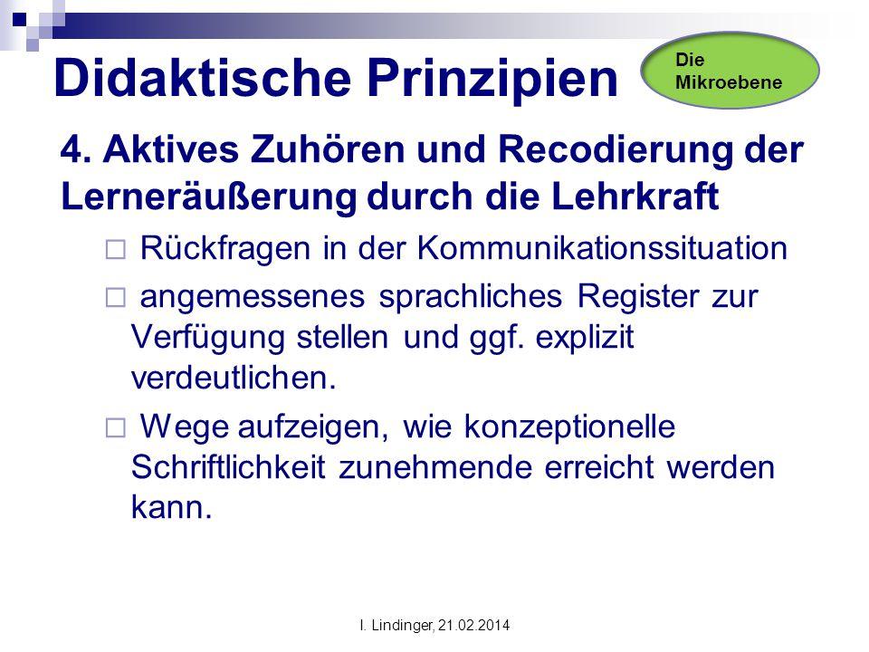 Didaktische Prinzipien 4. Aktives Zuhören und Recodierung der Lerneräußerung durch die Lehrkraft  Rückfragen in der Kommunikationssituation  angemes