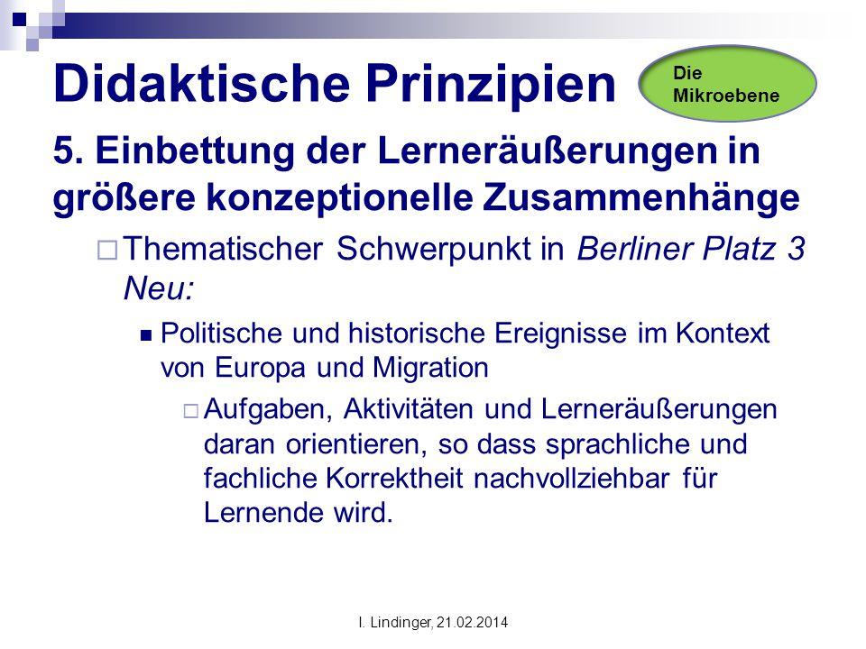 Didaktische Prinzipien 5. Einbettung der Lerneräußerungen in größere konzeptionelle Zusammenhänge  Thematischer Schwerpunkt in Berliner Platz 3 Neu: