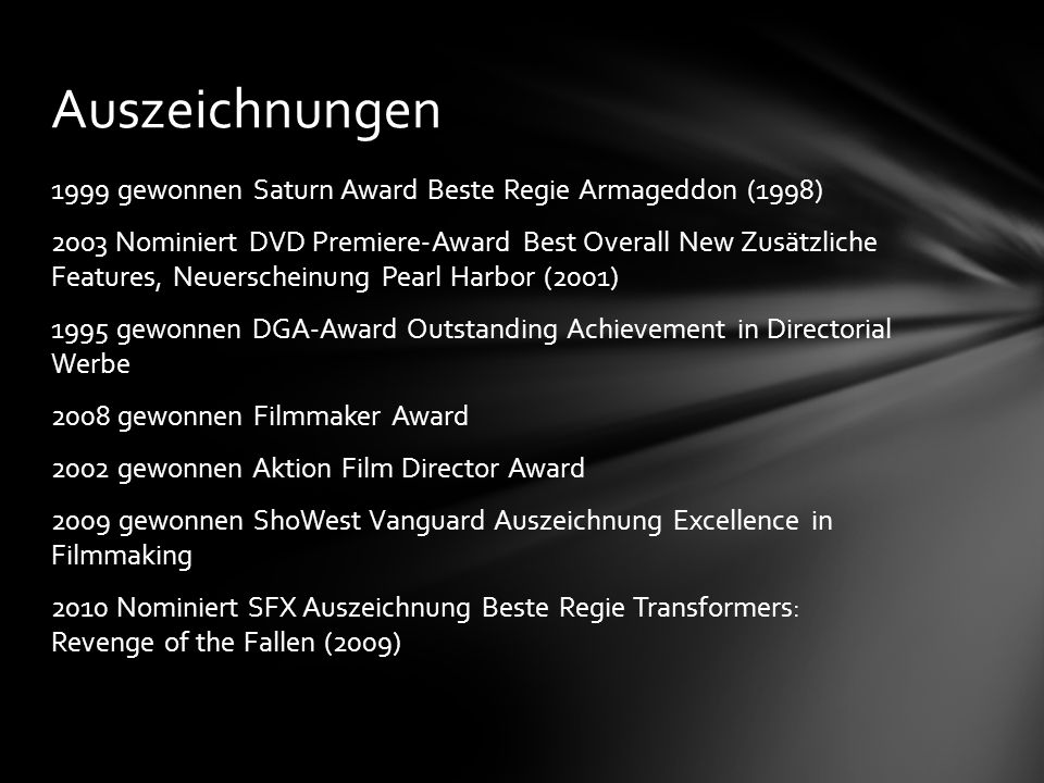 1999 gewonnen Saturn Award Beste Regie Armageddon (1998) 2003 Nominiert DVD Premiere-Award Best Overall New Zusätzliche Features, Neuerscheinung Pearl