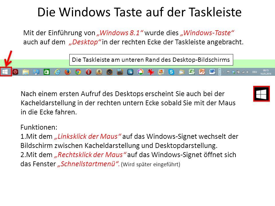 """Die Windows Taste auf der Taskleiste Mit der Einführung von """"Windows 8.1"""" wurde dies """"Windows-Taste"""" auch auf dem """"Desktop"""" in der rechten Ecke der Ta"""