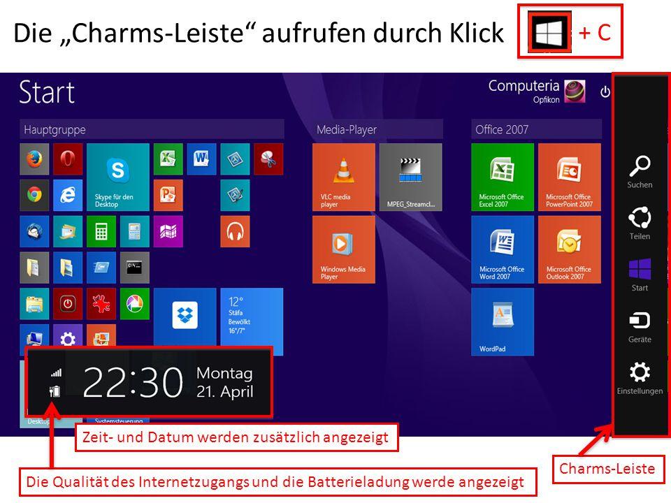 """Die """"Charms-Leiste"""" aufrufen durch Klick Charms-Leiste Zeit- und Datum werden zusätzlich angezeigt Die Qualität des Internetzugangs und die Batteriela"""
