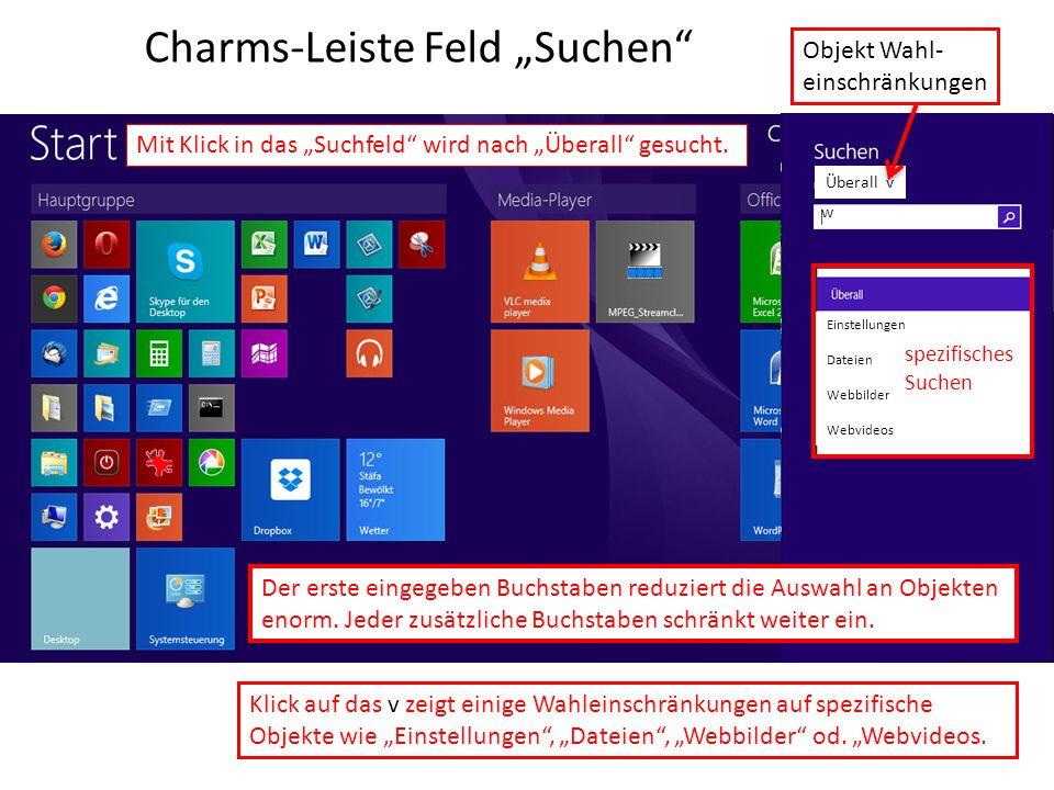 """Charms-Leiste Feld """"Suchen"""" Überall v Objekt Wahl- einschränkungen Einstellungen Dateien Webbilder Webvideos spezifisches Suchen Mit Klick in das """"Suc"""