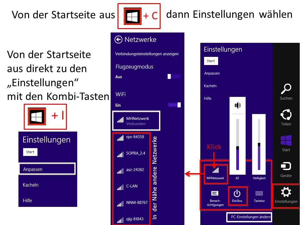 """Von der Startseite aus Klick Von der Startseite aus direkt zu den """"Einstellungen"""" mit den Kombi-Tasten + I In der Nähe andere Netzwerke + C dann Einst"""