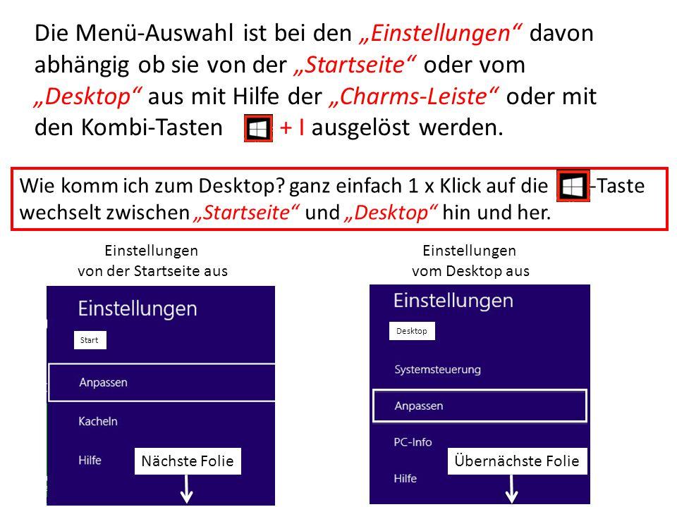 """Die Menü-Auswahl ist bei den """"Einstellungen"""" davon abhängig ob sie von der """"Startseite"""" oder vom """"Desktop"""" aus mit Hilfe der """"Charms-Leiste"""" oder mit"""