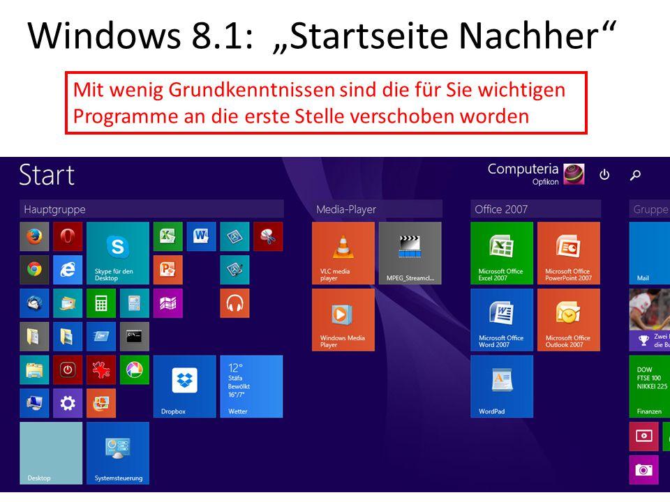 """Windows 8.1: """"Startseite Nachher"""" Mit wenig Grundkenntnissen sind die für Sie wichtigen Programme an die erste Stelle verschoben worden"""