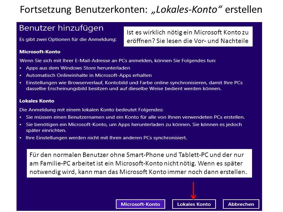 """Fortsetzung Benutzerkonten: """"Lokales-Konto"""" erstellen Ist es wirklich nötig ein Microsoft Konto zu eröffnen? Sie lesen die Vor- und Nachteile Für den"""
