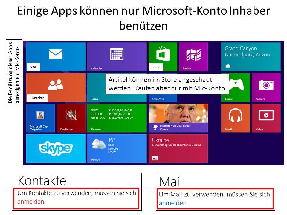 Einige Apps können nur Microsoft-Konto Inhaber benützen Kontakte Mail Die Benützung dieser Apps benötigen ein Mic-Konto Store Artikel können im Store