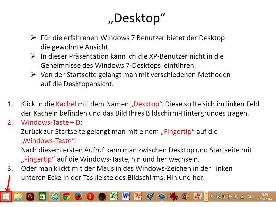 """""""Desktop"""" 1.Klick in die Kachel mit dem Namen """"Desktop"""". Diese sollte sich im linken Feld der Kacheln befinden und das Bild Ihres Bildschirm-Hintergru"""