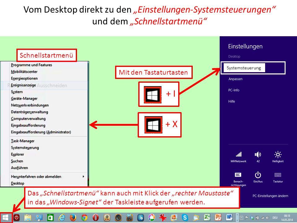 """Vom Desktop direkt zu den """"Einstellungen-Systemsteuerungen"""" und dem """"Schnellstartmenü"""" Schnellstartmenü + I + X Systemsteuerung Mit den Tastaturtasten"""