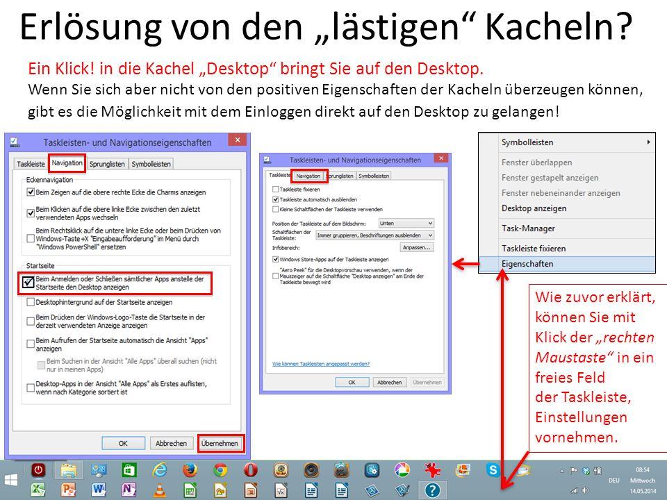 """Erlösung von den """"lästigen"""" Kacheln? Ein Klick! in die Kachel """"Desktop"""" bringt Sie auf den Desktop. Wenn Sie sich aber nicht von den positiven Eigensc"""