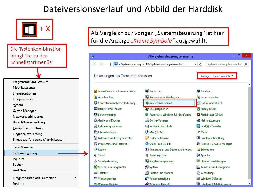 """Dateiversionsverlauf und Abbild der Harddisk + X Die Tastenkombination bringt Sie zu den Schnellstartmenüs Als Vergleich zur vorigen """"Systemsteuerung"""""""