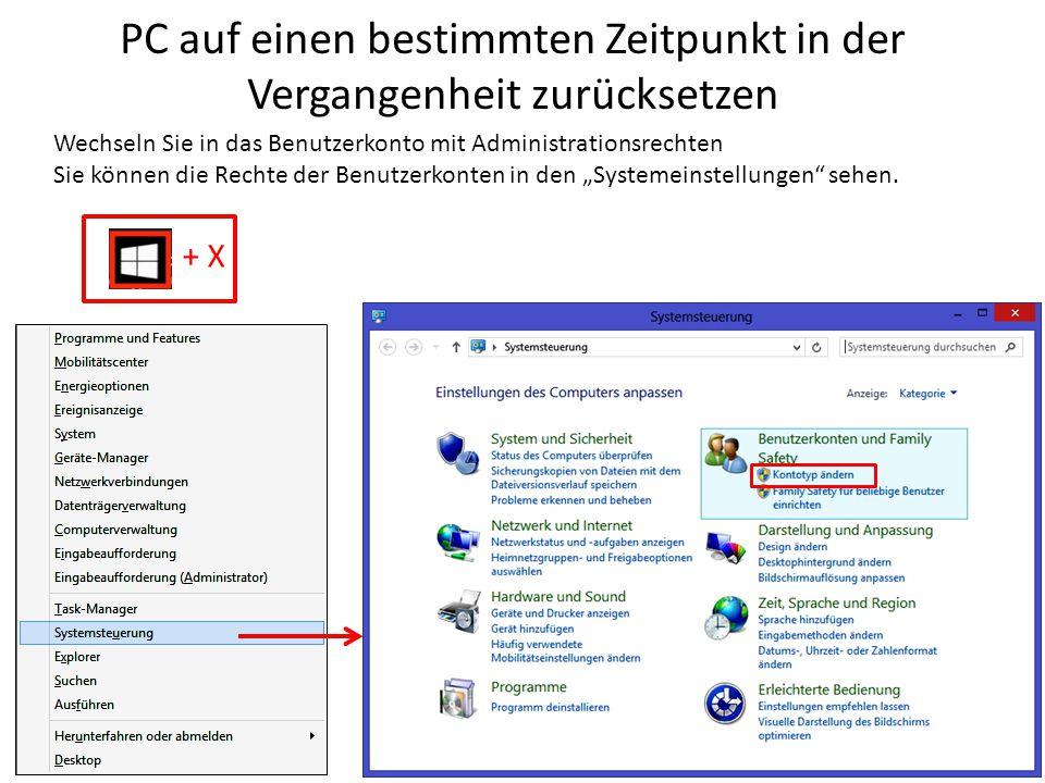 PC auf einen bestimmten Zeitpunkt in der Vergangenheit zurücksetzen Wechseln Sie in das Benutzerkonto mit Administrationsrechten Sie können die Rechte