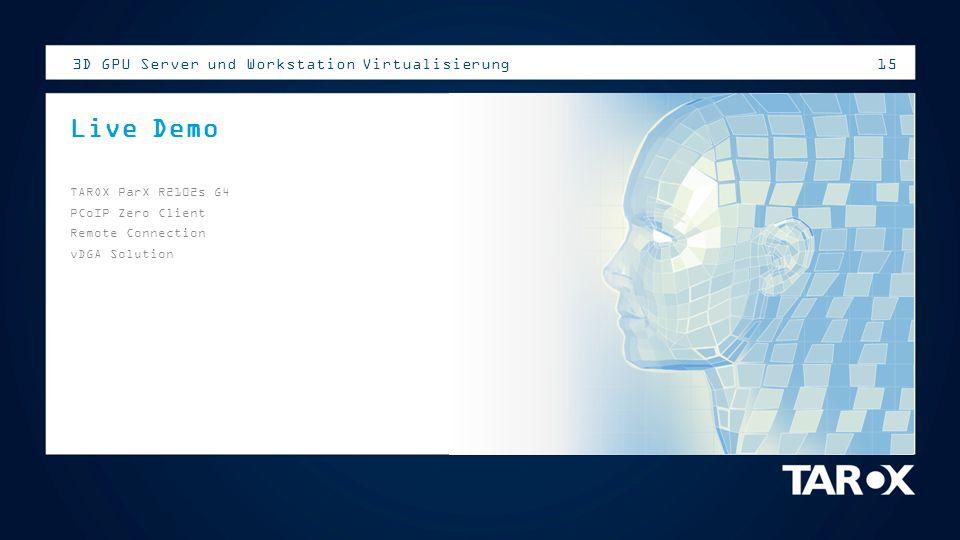15 3D GPU Server und Workstation Virtualisierung Live Demo TAROX ParX R2102s G4 PCoIP Zero Client Remote Connection vDGA Solution