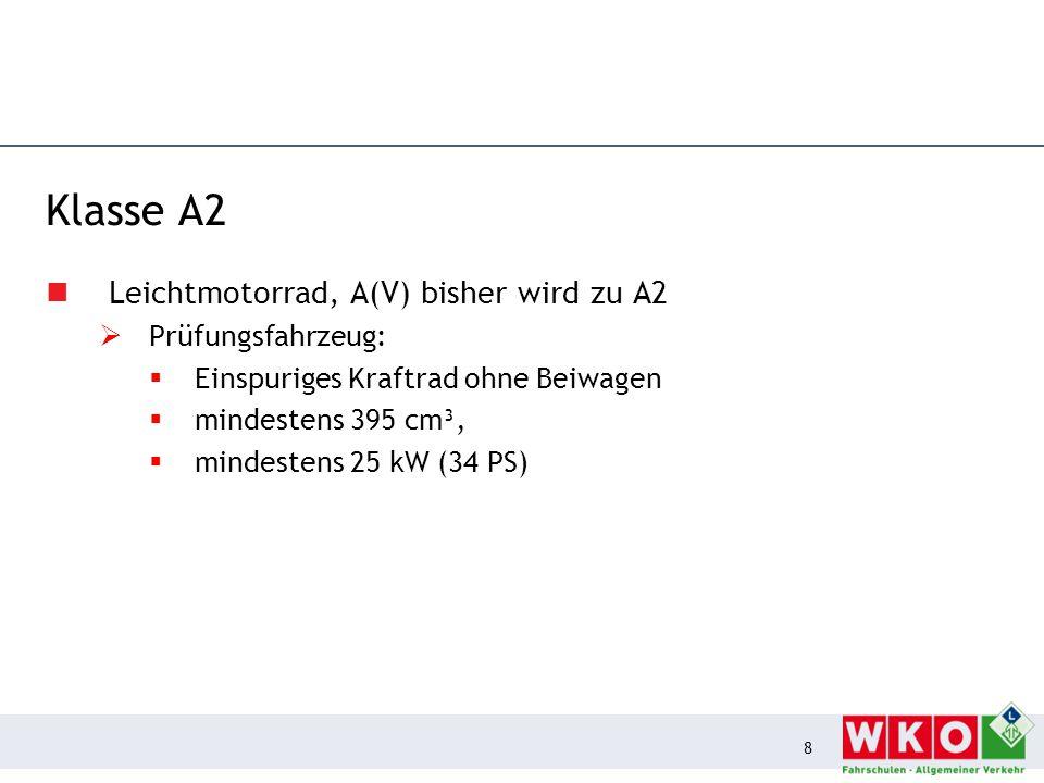 """Klasse A """"offenes Motorrad, A >> A  Prüfungsfahrzeug:  Einspuriges Kraftrad ohne Beiwagen  mindestens 595 cm³  mindestens 40 kW (55 PS) 9"""