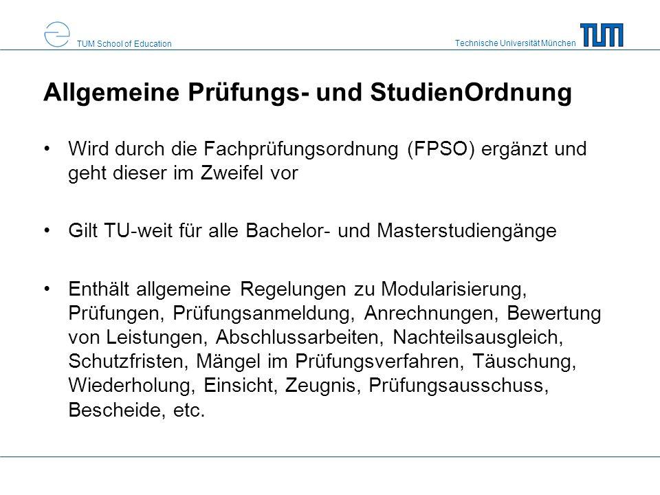 Technische Universität München TUM School of Education Allgemeine Prüfungs- und StudienOrdnung Wird durch die Fachprüfungsordnung (FPSO) ergänzt und g