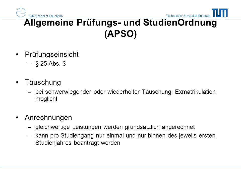 Technische Universität München TUM School of Education Allgemeine Prüfungs- und StudienOrdnung (APSO) Prüfungseinsicht –§ 25 Abs. 3 Täuschung –bei sch