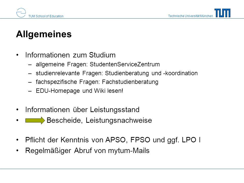 Technische Universität München TUM School of Education Allgemeines Informationen zum Studium –allgemeine Fragen: StudentenServiceZentrum –studienrelev