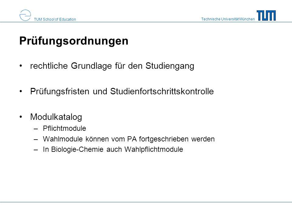 Technische Universität München TUM School of Education Prüfungsordnungen rechtliche Grundlage für den Studiengang Prüfungsfristen und Studienfortschri