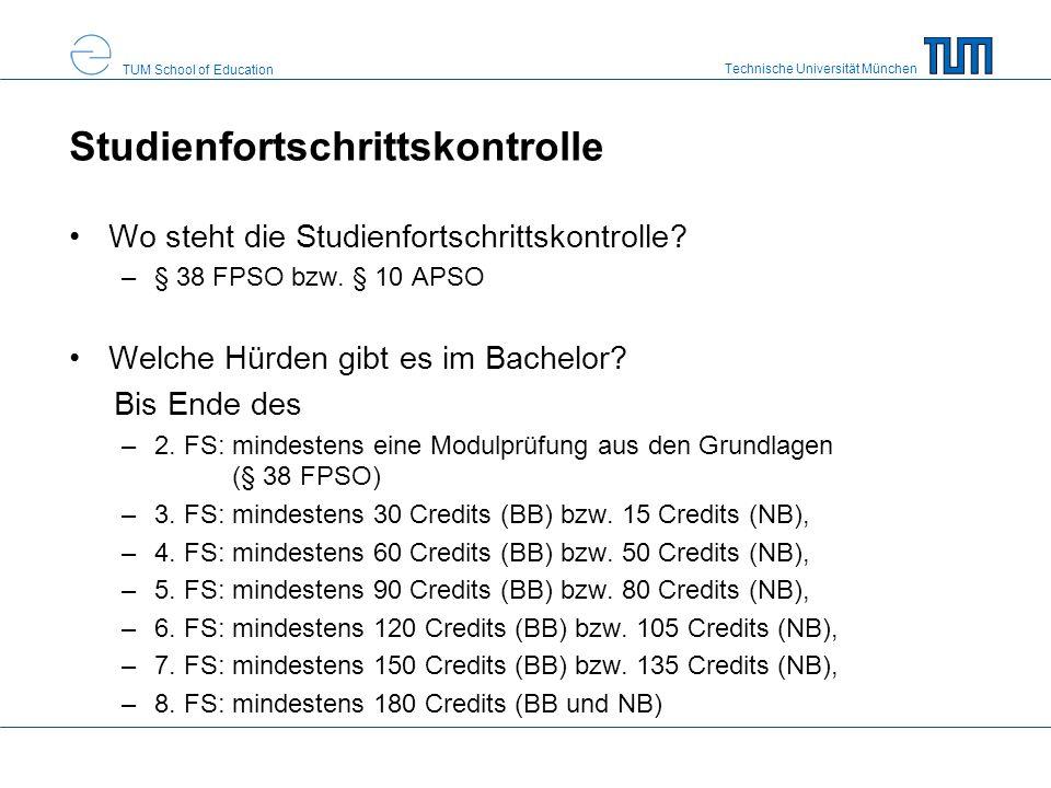 Technische Universität München TUM School of Education Studienfortschrittskontrolle Wo steht die Studienfortschrittskontrolle? –§ 38 FPSO bzw. § 10 AP