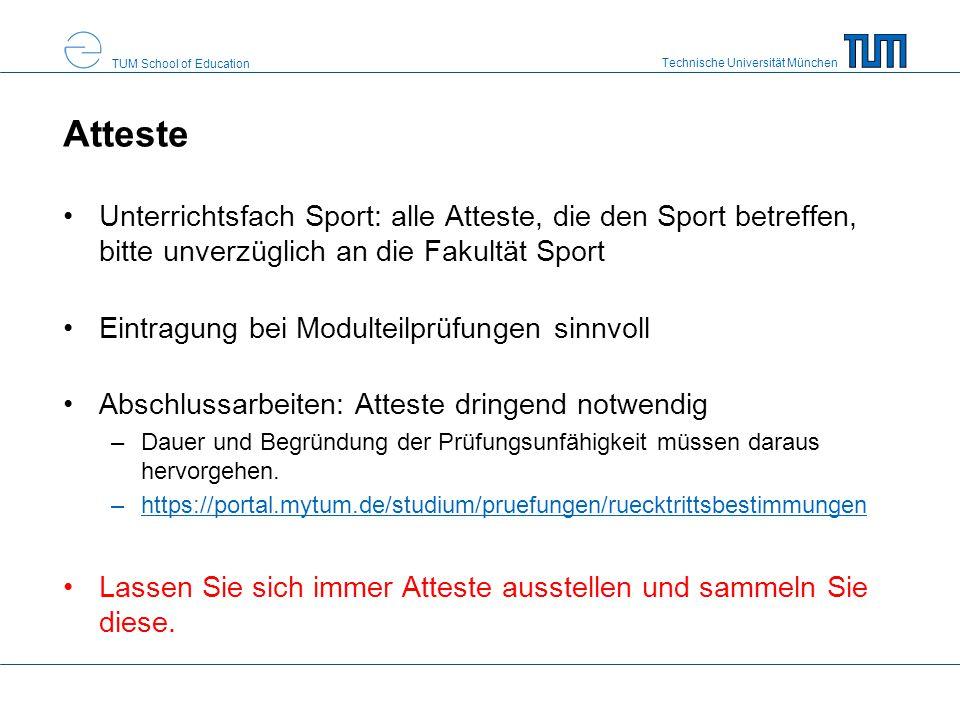 Technische Universität München TUM School of Education Atteste Unterrichtsfach Sport: alle Atteste, die den Sport betreffen, bitte unverzüglich an die