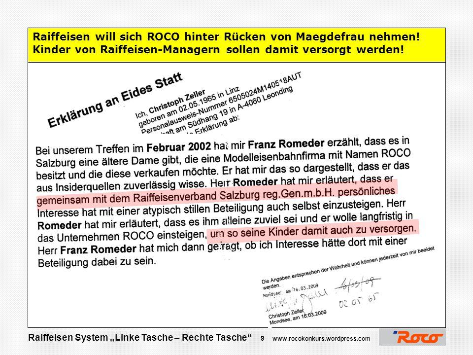 "Raiffeisen System ""Linke Tasche – Rechte Tasche"" 8 www.rocokonkurs.wordpress.com Raiffeisen Zeit: 09. Juli 2005 Raiffeisen bietet Maegdefrau Beraterve"