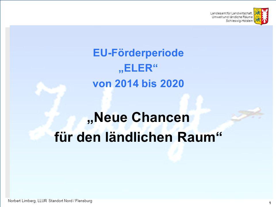 """Landesamt für Landwirtschaft, Umwelt und ländliche Räume Schleswig-Holstein EU-Förderperiode """"ELER"""" von 2014 bis 2020 """"Neue Chancen für den ländlichen"""