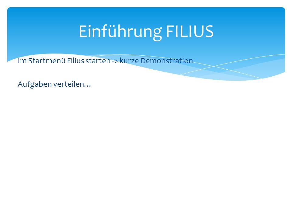 Im Startmenü Filius starten -> kurze Demonstration Aufgaben verteilen… Einführung FILIUS