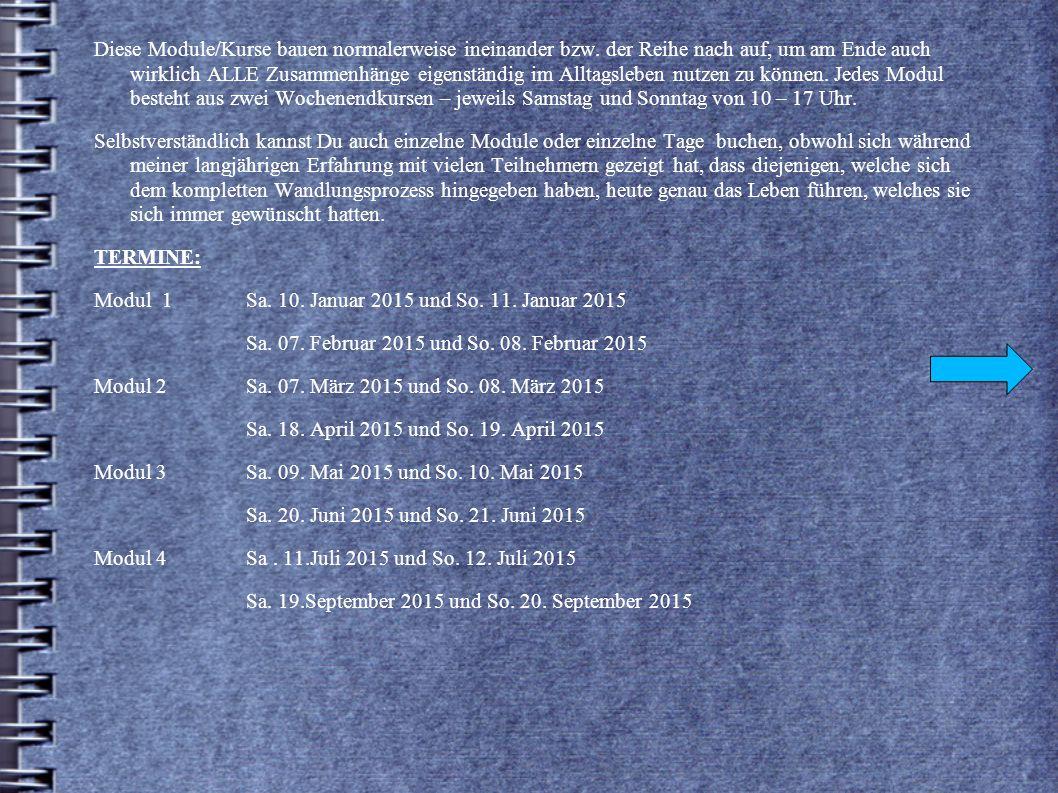 PREISE: Einzeltagbuchung210,-- Euro ein Modul-WE399,-- Euro (Ersparnis zur Einzelbuchung 30,-- €) Ges.