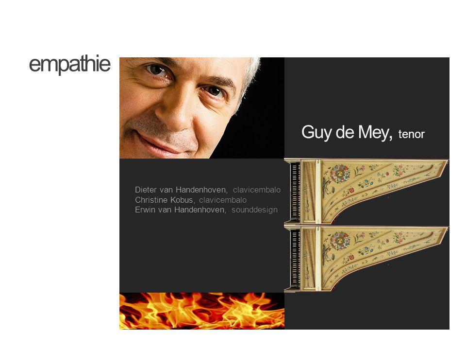 empathie Guy de Mey, tenor Dieter van Handenhoven, clavicembalo Christine Kobus, clavicembalo Erwin van Handenhoven, sounddesign