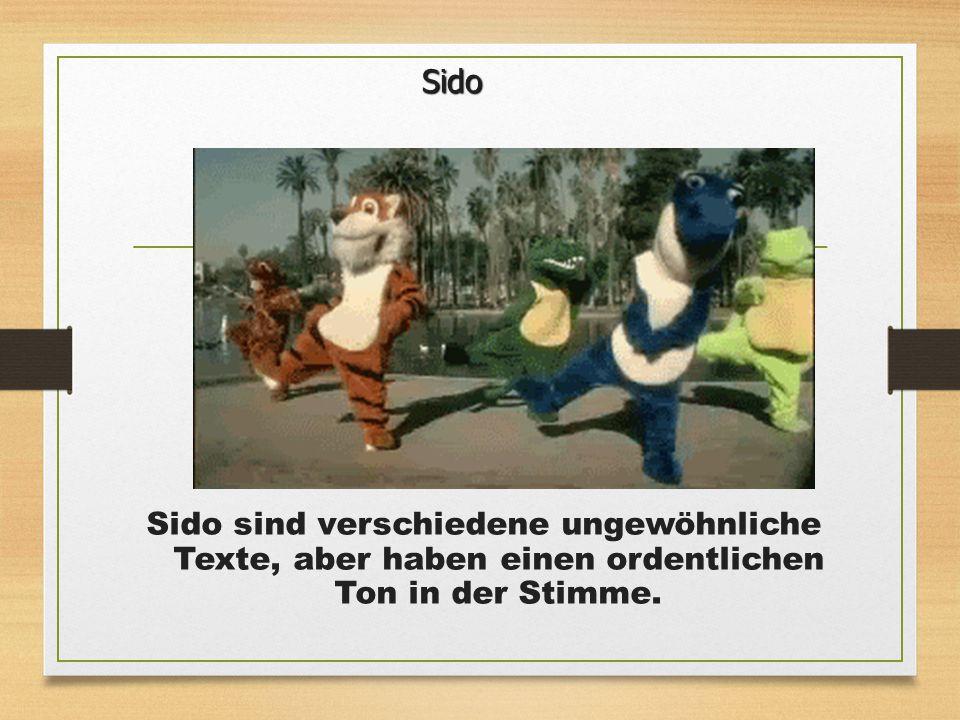 Sido sind verschiedene ungewöhnliche Texte, aber haben einen ordentlichen Ton in der Stimme. Sido