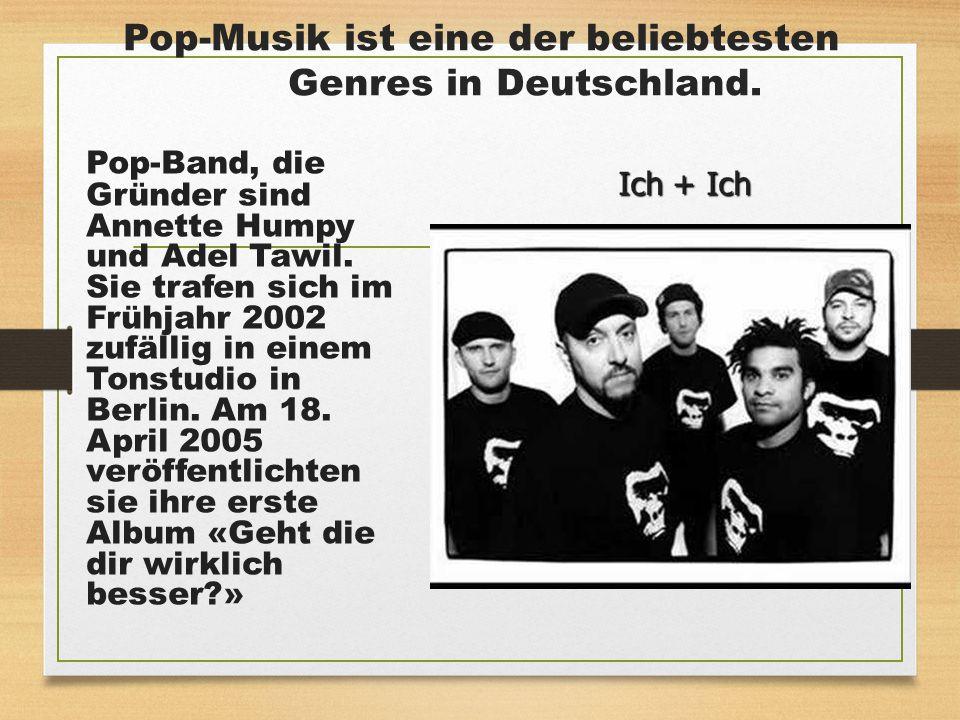 Pop-Musik ist eine der beliebtesten Genres in Deutschland. Pop-Band, die Gründer sind Annette Humpy und Adel Tawil. Sie trafen sich im Frühjahr 2002 z