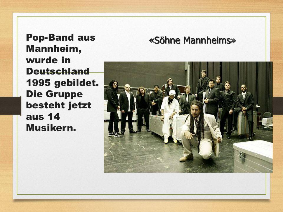 Pop-Band aus Mannheim, wurde in Deutschland 1995 gebildet. Die Gruppe besteht jetzt aus 14 Musikern. «Söhne Mannheims»