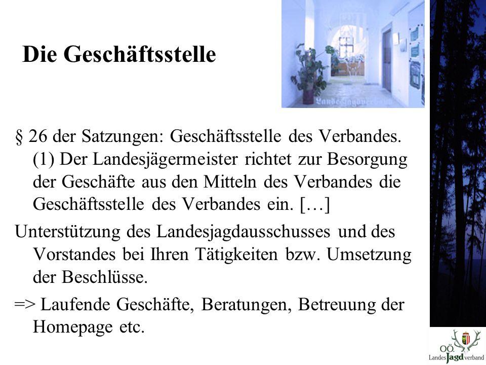 Die Geschäftsstelle § 26 der Satzungen: Geschäftsstelle des Verbandes.