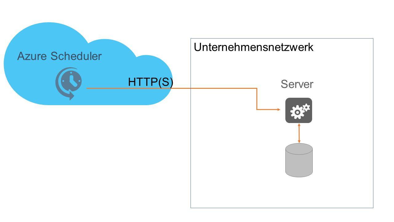 Server Azure Scheduler HTTP(S) Unternehmensnetzwerk