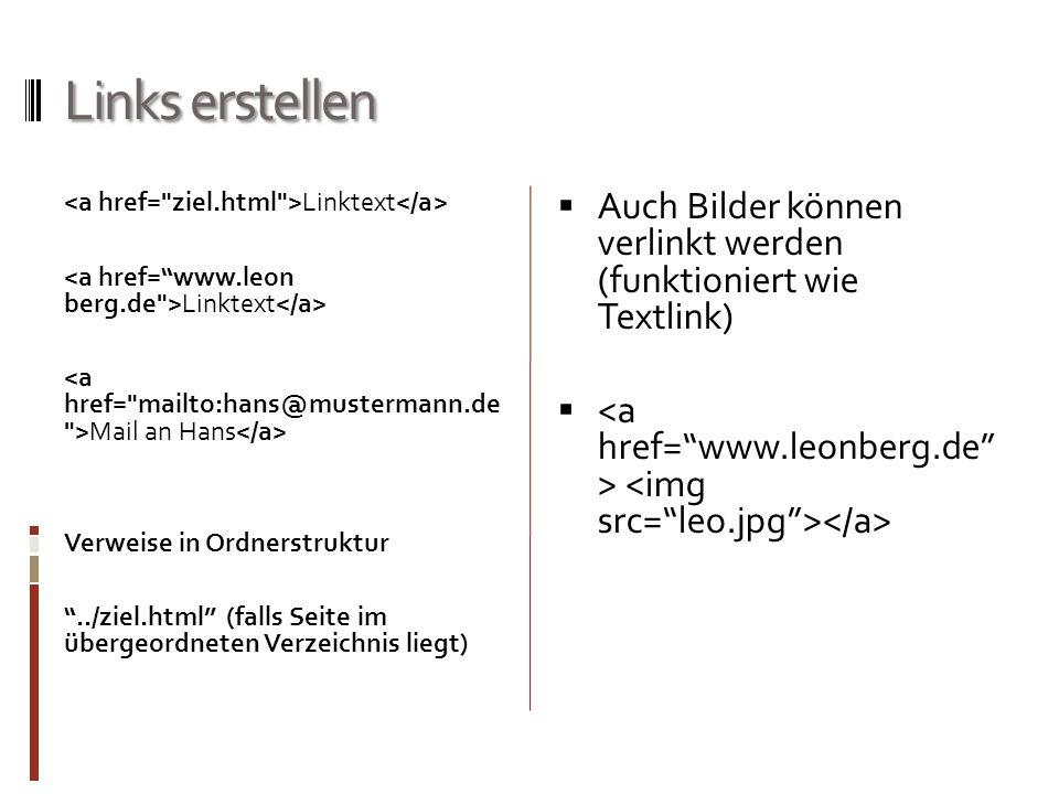 """Links erstellen Linktext Mail an Hans Verweise in Ordnerstruktur """"../ziel.html"""" (falls Seite im übergeordneten Verzeichnis liegt)  Auch Bilder können"""