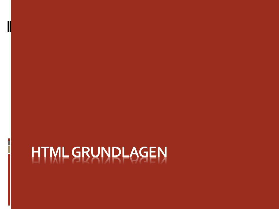 HTML Syntax Was braucht man? HTML Editor Geduld Browser