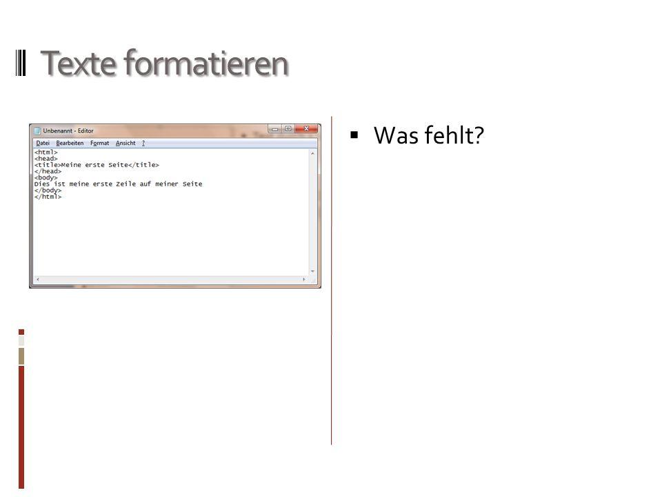 Texte formatieren  Was fehlt?