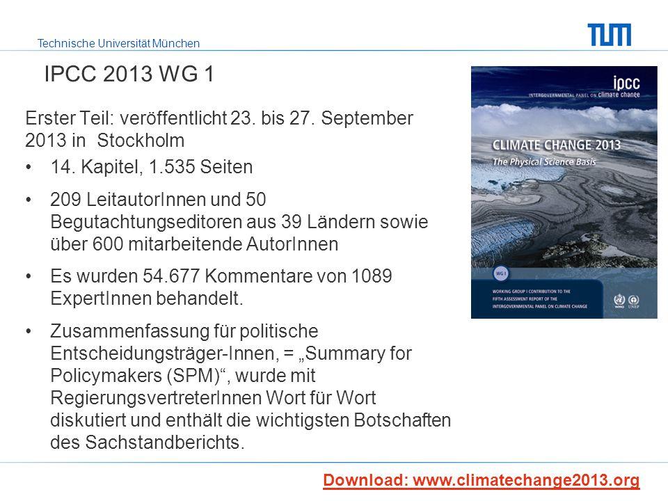 Technische Universität München IPCC 2013 WG 1 Erster Teil: veröffentlicht 23. bis 27. September 2013 in Stockholm 14. Kapitel, 1.535 Seiten 209 Leitau