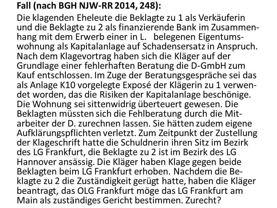 Fall (nach BGH NJW-RR 2014, 248): Die klagenden Eheleute die Beklagte zu 1 als Verkäuferin und die Beklagte zu 2 als finanzierende Bank im Zusammen- h