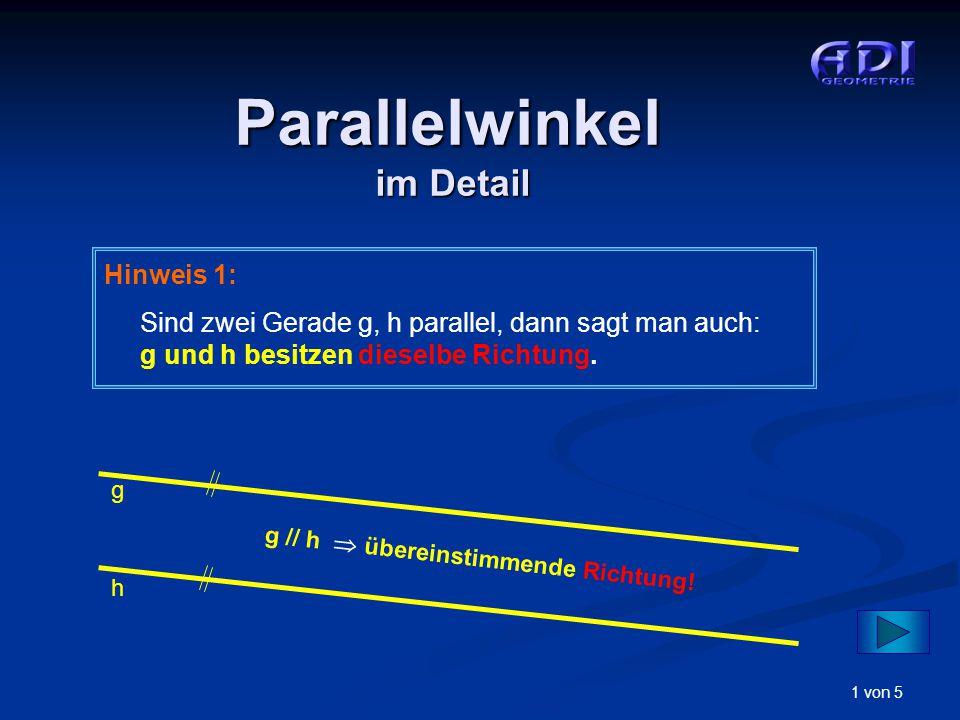 1 von 5 Hinweis 1: Sind zwei Gerade g, h parallel, dann sagt man auch: g und h besitzen dieselbe Richtung. g h g // h  übereinstimmende Richtung! Par
