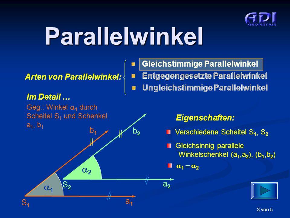 3 von 5 Parallelwinkel Gleichstimmige Parallelwinkel Entgegengesetzte Parallelwinkel Ungleichstimmige Parallelwinkel Arten von Parallelwinkel: Im Deta